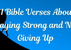 bible verses staying strong not giving up feature
